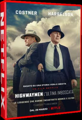 Highwaymen - L'Ultima Imboscata (2019) mkv HD 576p WEBDL ITA ENG Subs
